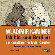 Cover-Bild zu Kaminer, Wladimir: Ich bin kein Berliner (Audio Download)