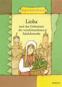 Cover-Bild zu Rehm-Krause, Regina: Lioba und das Geheimnis der verschwundenen Salzfuhrwerke