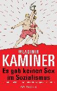 Cover-Bild zu Kaminer, Wladimir: Es gab keinen Sex im Sozialismus (eBook)