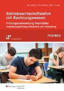 Cover-Bild zu Prüfungsvorbereitung zum Fachabitur an Fachoberschulen und Berufsoberschulen in Bayern / Betriebswirtschaftslehre mit Rechnungswesen von Dörr, Hans-Joachim