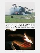 Cover-Bild zu Tarkovskij jr., Andrej (Hrsg.): Andrej Tarkovskij - Leben und Werk
