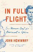 Cover-Bild zu Heminway, John: In Full Flight