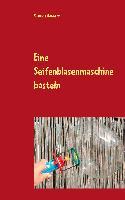 Cover-Bild zu Rennert, Susanne: Eine Seifenblasenmaschine basteln