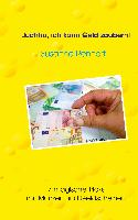 Cover-Bild zu Rennert, Susanne: Juchhu, ich kann Geld zaubern