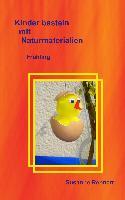 Cover-Bild zu Rennert, Susanne: Kinder basteln mit Naturmaterialien