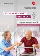 Cover-Bild zu Sozialwirtschaft und Recht. Schülerband. Berufliche Oberschulen in Bayern von Schlagentweith, Dirk