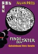 Cover-Bild zu Press, Julian: Finde den Täter - Geheimbund Rote Koralle