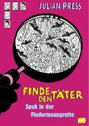 Cover-Bild zu Press, Julian: Finde den Täter - Spuk in der Fledermausgrotte