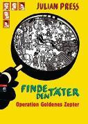 Cover-Bild zu Press, Julian: Finde den Täter - Operation goldenes Zepter