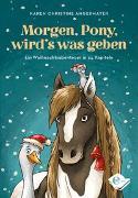 Cover-Bild zu Angermayer, Karen Christine: Morgen, Pony, wird's was geben