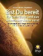 Cover-Bild zu Angermayer, Karen Christine: Bist Du bereit für Dein Buch und das Abenteuer Autor sein? (eBook)