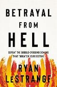 Cover-Bild zu Betrayal from Hell: Defeat the Double-Crossing Demons That Threaten Your Destiny