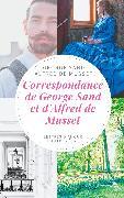 Cover-Bild zu Sand, George: Correspondance de George Sand et d'Alfred de Musset (eBook)