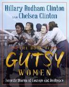 Cover-Bild zu Clinton, Hillary Rodham: The Book of Gutsy Women: Our Favorite Stories of Courage and Resilience