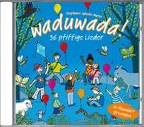 Cover-Bild zu Waduwada 36 pfiffige Lieder in Mundart und Hochdeutsch von Jakobi-Murer, Stephanie (Komponist)