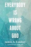 Cover-Bild zu Everybody Is Wrong about God von Lindsay, James A.