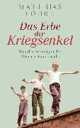 Cover-Bild zu Lohre, Matthias: Das Erbe der Kriegsenkel (eBook)