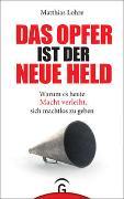 Cover-Bild zu Lohre, Matthias: Das Opfer ist der neue Held