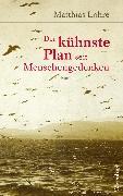 Cover-Bild zu Lohre, Matthias: Der kühnste Plan seit Menschengedenken (eBook)