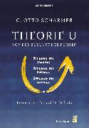 Cover-Bild zu Theorie U - Von der Zukunft her führen (eBook) von Scharmer, C. Otto