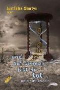 Cover-Bild zu Werth, Isabella: JustTales Shortys ...und auf einmal bist du tot (eBook)