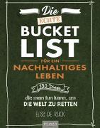 Cover-Bild zu Die echte Bucket List für ein nachhaltiges Leben