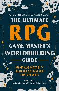 Cover-Bild zu D'Amato, James: The Ultimate RPG Game Master's Worldbuilding Guide