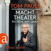 Cover-Bild zu Tom Pauls - Macht Theater von Pauls, Tom