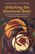 Cover-Bild zu Unlocking the Emotional Brain (eBook) von Ecker, Bruce