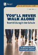 Cover-Bild zu You'll never walk alone: Teambildung in der Schule von Hohloch, Claudia