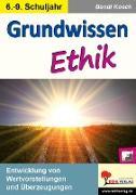 Cover-Bild zu Grundwissen Ethik / Klasse 6-9 von Koeck, Bandi