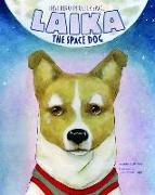Cover-Bild zu Laika the Space Dog: First Hero in Outer Space von Wittrock, Jeni
