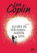 Cover-Bild zu Coplin, Lea: Nichts zu verlieren. Außer uns
