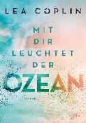 Cover-Bild zu Coplin, Lea: Mit dir leuchtet der Ozean (eBook)