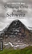 Cover-Bild zu Schaurige Orte in der Schweiz von Götschi, Silvia