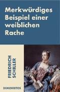 Cover-Bild zu Schiller, Friedrich: Merkwürdiges Beispiel einer weiblichen Rache (eBook)