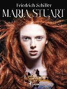 Cover-Bild zu Schiller, Friedrich: Maria Stuart (eBook)