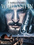 Cover-Bild zu Schiller, Friedrich: Wallenstein (eBook)