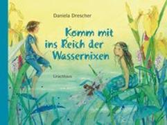 Cover-Bild zu Drescher, Daniela: Komm mit ins Reich der Wassernixen