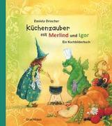 Cover-Bild zu Drescher, Daniela: Küchenzauber mit Merlind und Igor