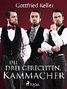 Cover-Bild zu Die drei gerechten Kammacher (eBook) von Keller, Gottfried
