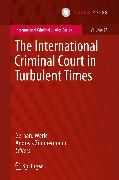 Cover-Bild zu Werle, Gerhard (Hrsg.): The International Criminal Court in Turbulent Times (eBook)