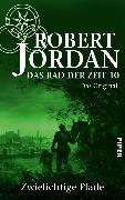 Cover-Bild zu Jordan, Robert: Das Rad der Zeit 10. Das Original (eBook)