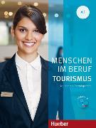 Cover-Bild zu Menschen im Beruf A1. Tourismus. Kursbuch mit Übungsteil und Audio-CD von Schümann, Anja
