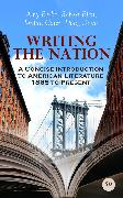 Cover-Bild zu Cofer, Jordan: Writing the Nation: A Concise Introduction to American Literature 1865 to Present (eBook)