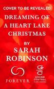 Cover-Bild zu Dreaming of a Heart Lake Christmas (eBook) von Robinson, Sarah
