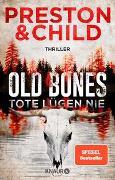 Cover-Bild zu Old Bones - Tote lügen nie von Preston, Douglas
