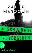 Cover-Bild zu Die Schuld wird nie vergehen (eBook) von Margolin, Phillip