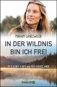 Cover-Bild zu In der Wildnis bin ich frei von Lancewood, Miriam
