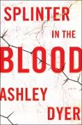 Cover-Bild zu Splinter in the Blood von Dyer, Ashley